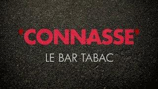 Connasse - Le bar tabac